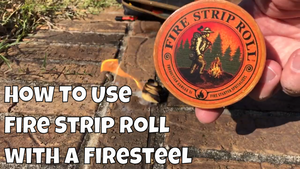 How To Use Fire Strip Roll With a Firesteel