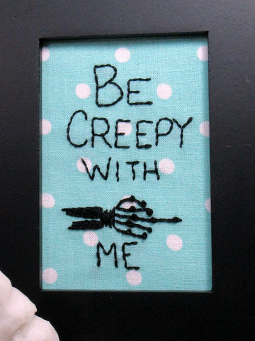 be creepy with me skeleton hand framed embroidery