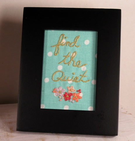 find the quiet framed embroidery