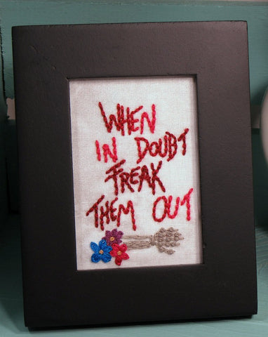 when in doubt freak them out framed embroidery