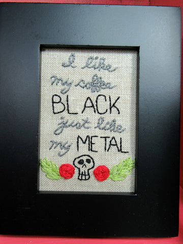 i like my coffee black just like my metal hand embroidered skull framed art