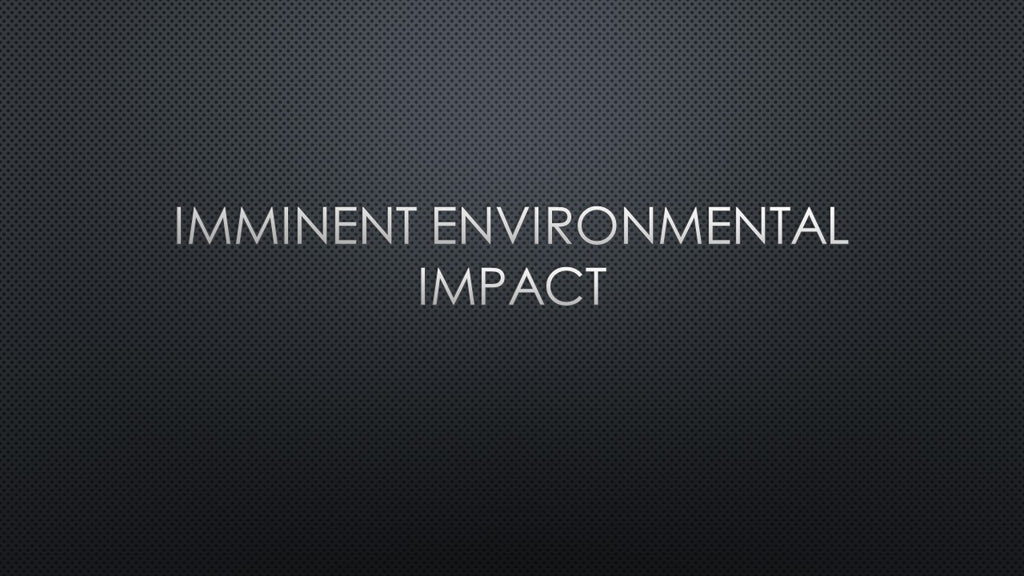 Imminent Environmental Impact