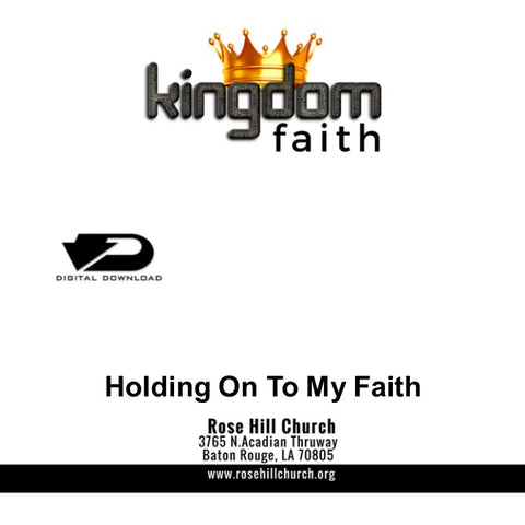 Holding On To My Faith