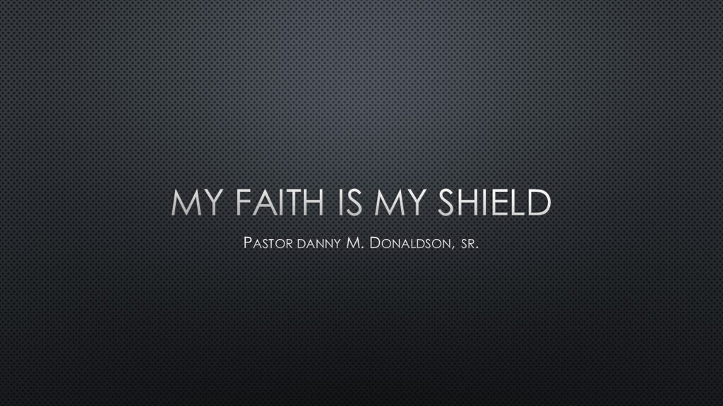 My Faith is My Shield