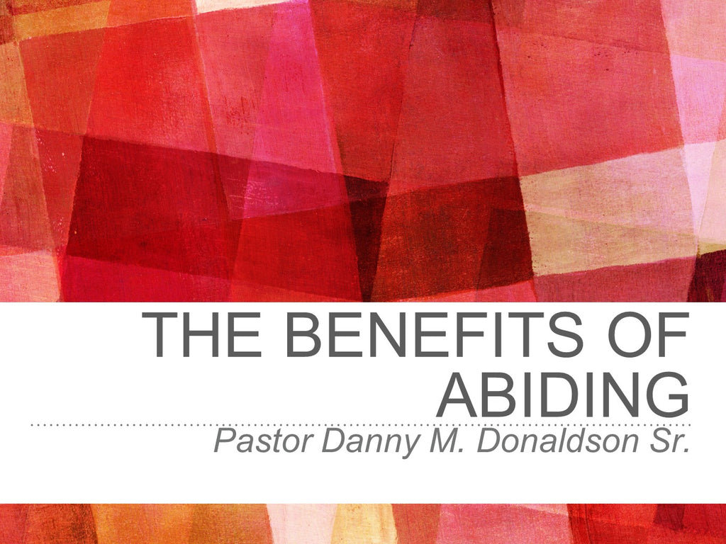 The Benefits of Abiding
