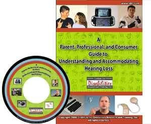 A Parent, Professional and Consumer Guide to Understanding and Accommodating Hearing Loss & Deafness