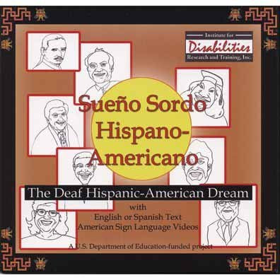 Sueño Sordo Hispano-Americano (The Deaf Hispanic-American Dream) (A Spanish and American Sign Language-accessible Product)