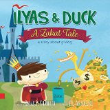 Ilyas & Duck in A Zakat Tale - a story about giving. Hardcover – 2016