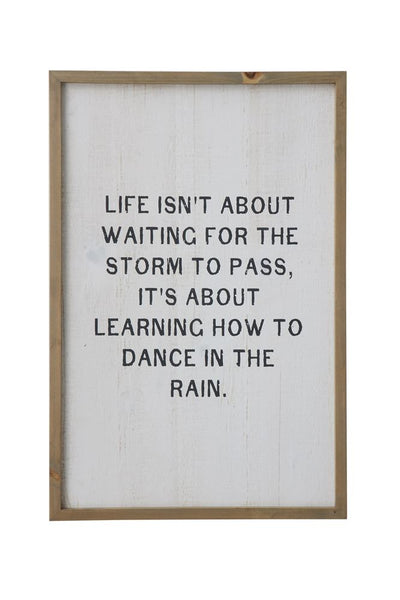 """Life Isn't About Waiting For The Storm To Pass..."""