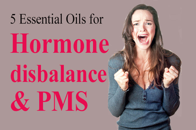 5 Essential Oils for Hormone Disbalance & PMS
