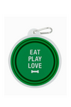 Eat. Play. Love. Dog Bowl