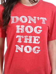 Don't Hog The Nog Tee