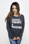 Coffee. Friends. & Weekends. Sweater - Chaser