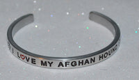 I Love My Afghan Hound  |  Engraved Handmade Bracelet by: Say It and Wear It Jewelry - #love