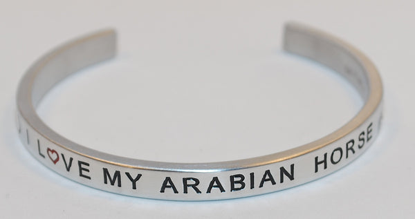 I Love My Arabian Horse  |  Engraved Handmade Bracelet by: Say It and Wear It Jewelry - #love