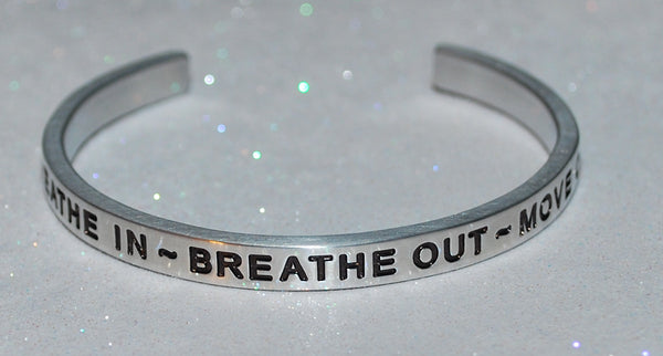 Breathe In ~ Breathe Out ~ Move On | Engraved Handmade Bracelet by: Say It and Wear It Jewelry Say It and Wear It