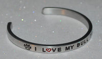 I Love My Bull Terrier  |  Engraved Handmade Bracelet by: Say It and Wear It Jewelry - #love