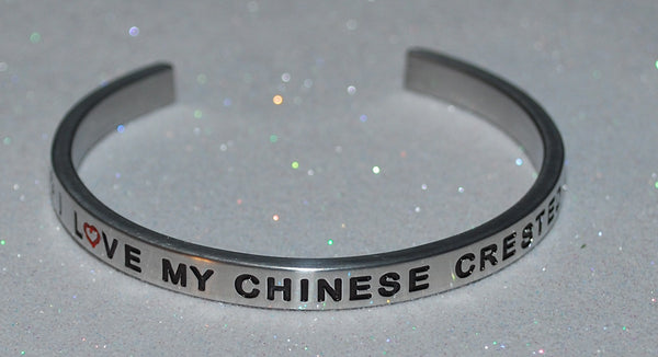 I Love My Chinese Crested  |  Engraved Handmade Bracelet by: Say It and Wear It Jewelry - #love