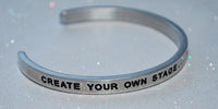 Create Your Own Stage....The Audience Is Waiting | Engraved Handmade Bracelet by: Say It and Wear It Jewelry Say It and Wear It