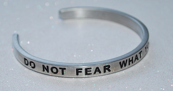 Do Not Fear What You Don't Know | Engraved Handmade Bracelet by: Say It and Wear It Jewelry Say It and Wear It
