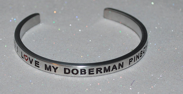 I Love My Doberman Pinscher  |  Engraved Handmade Bracelet by: Say It and Wear It Jewelry - #love