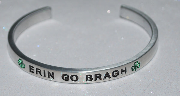Erin Go Bragh | Engraved Handmade Bracelet by: Say It and Wear It Jewelry Say It and Wear It