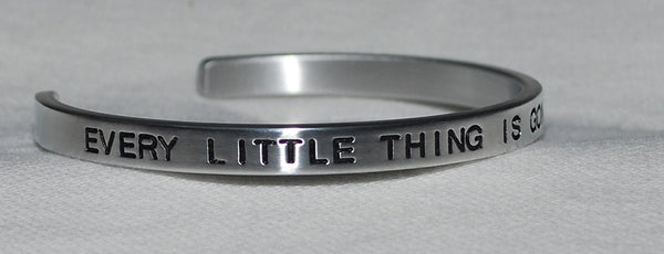 Every Little Thing Is Gonna Be Alright | Engraved Handmade Bracelet by: Say It and Wear It Jewelry Say It and Wear It