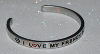 I Love My French Bulldog  |  Engraved Handmade Bracelet by: Say It and Wear It Jewelry - #love