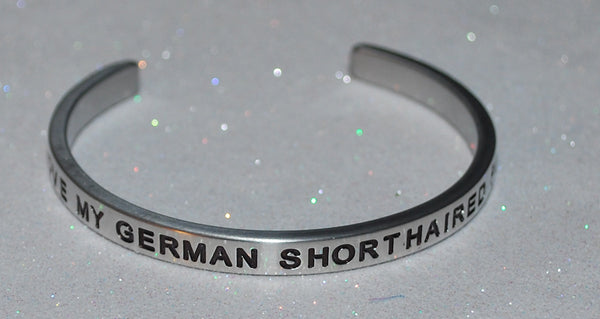 I Love My German Shorthaired Pointer  |  Engraved Handmade Bracelet by: Say It and Wear It Jewelry - #love