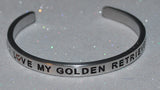 I Love My Golden Retriever  |  Engraved Handmade Bracelet by: Say It and Wear It Jewelry - #love