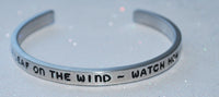 I Am A Leaf On The Wind ~ Watch How I Soar | Engraved Handmade Bracelet by: Say It and Wear It Jewelry Say It and Wear It