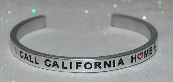 I Call California Home  |  Engraved Handmade Bracelet by: Say It and Wear It Jewelry - #love