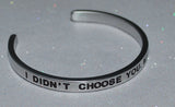 I Didn't Choose You My Heart Did  |  Engraved Handmade Bracelet by: Say It and Wear It Jewelry - #love