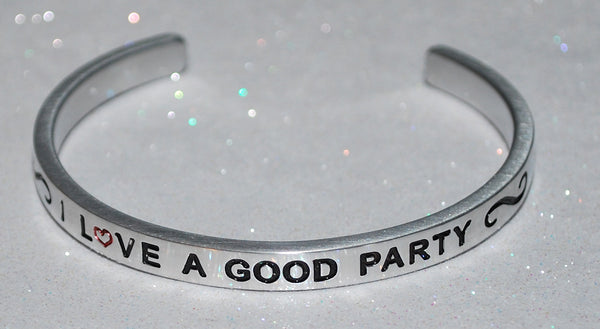 I Love A Good Party  |  Engraved Handmade Bracelet by: Say It and Wear It Jewelry - #love