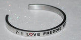 I Love Freddie Mercury  |  Engraved Handmade Bracelet By Say It and Wear It Jewelry - #love