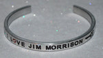 I Love Jim Morrison  |  Engraved Handmade Bracelet By Say It and Wear It Jewelry - #love