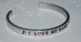 I Love My Band  |  Engraved Handmade Bracelet By Say It and Wear It Jewelry - #love