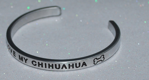 I Love My Chihuahua   |  Engraved Handmade Bracelet by: Say It and Wear It Jewelry - #love