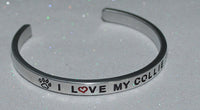 I Love My Collie   |  Engraved Handmade Bracelet by: Say It and Wear It Jewelry - #love