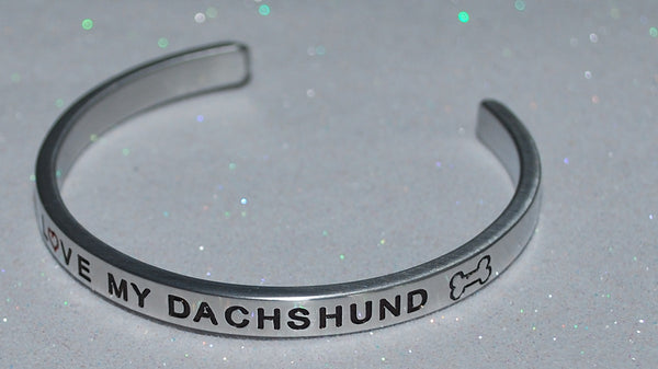 I Love My Dachshund   |  Engraved Handmade Bracelet by: Say It and Wear It Jewelry - #love