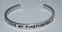 I Love My Firefighter ~~ Engraved Handmade Bracelet by: Say It and Wear It Jewelry - #love