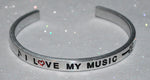 I Love My Music  |  Engraved Handmade Bracelet By Say It and Wear It Jewelry - #love