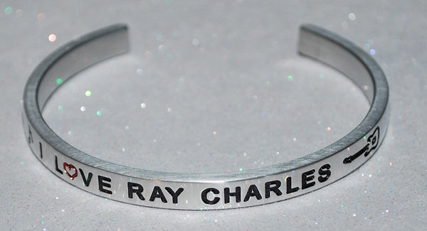 I Love Ray Charles  |  Engraved Handmade Bracelet By Say It and Wear It Jewelry - #love