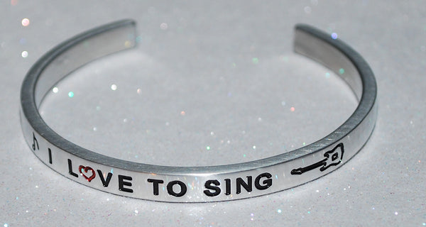 I Love To Sing  |  Engraved Handmade Bracelet By Say It and Wear It Jewelry - #love