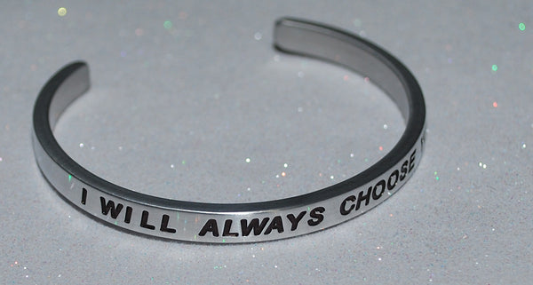 I Will Always Choose You  |  Engraved Handmade Bracelet by: Say It and Wear It Jewelry - #love