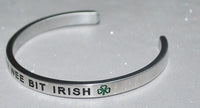 I'm A Wee Bit Irish  |  Engraved Handmade Bracelet by: Say It and Wear It Jewelry - #love