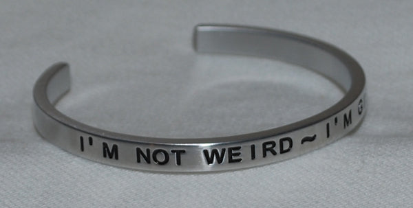 I'm Not Weird ~  I'm Gifted   |  Engraved Handmade Bracelet by: Say It and Wear It Jewelry - #love