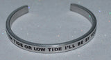 In High Tide Or Low Tide I'll Be By Your Side   |  Engraved Handmade Bracelet - #love