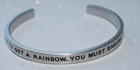 In Order To Get A Rainbow, You Must Endure The Rain   |  Engraved Handmade Bracelet - #love