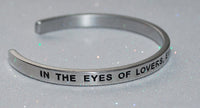 In The Eyes Of Lovers Everything Is Beautiful   |  Engraved Handmade Bracelet by: Say It and Wear It Jewelry - #love